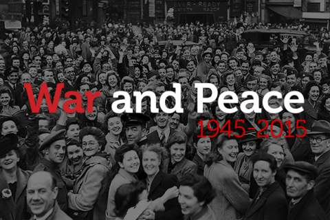 War and Peace 1945 - 2015